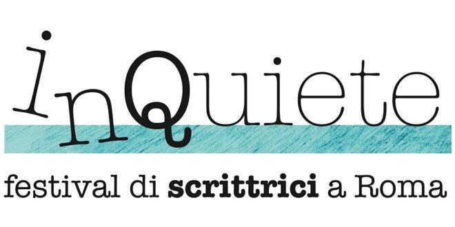 """Dal 29 ottobre al 1 novembre si svolge la quinta edizione di """"inQuiete – Festival di scrittrici a Roma"""""""
